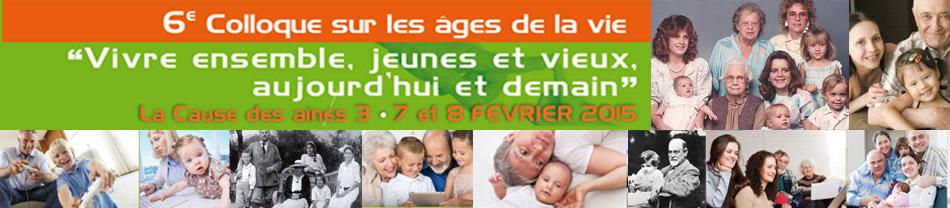 3ème édition de la Cause des aînés « Vivre ensemble, jeunes et vieux, aujourd'hui et demain » Paris 7 et 8 février 2015