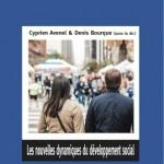 """Avis de parution : """"Les nouvelles dynamiques du développement social"""" (Cyprien Avenel et Denis Bourque (dir.))"""